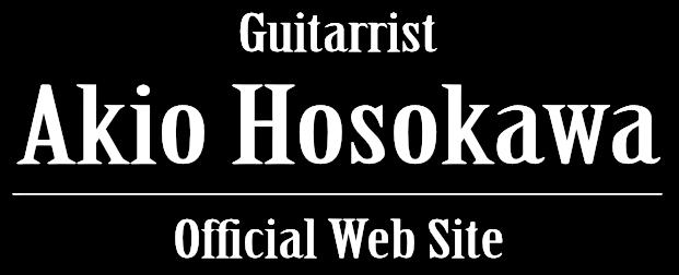 Guitarrist Akio Hosokawa Official Web Site